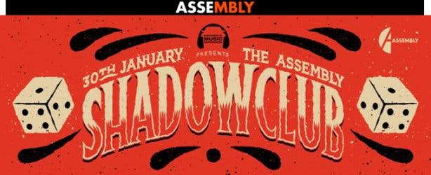 Shadowclub at The Assembly