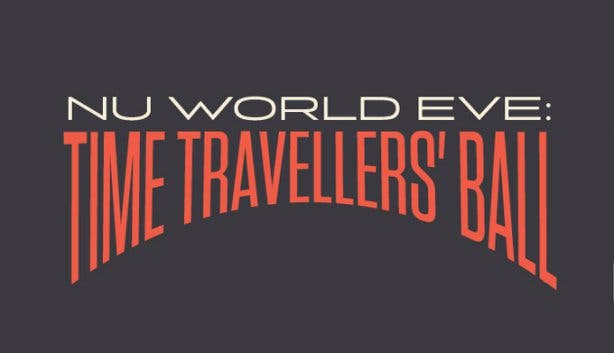 Nu World Eve New Year's Eve Party Time Travellers' Ball