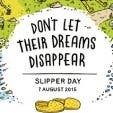 Reach for a dream slipper day